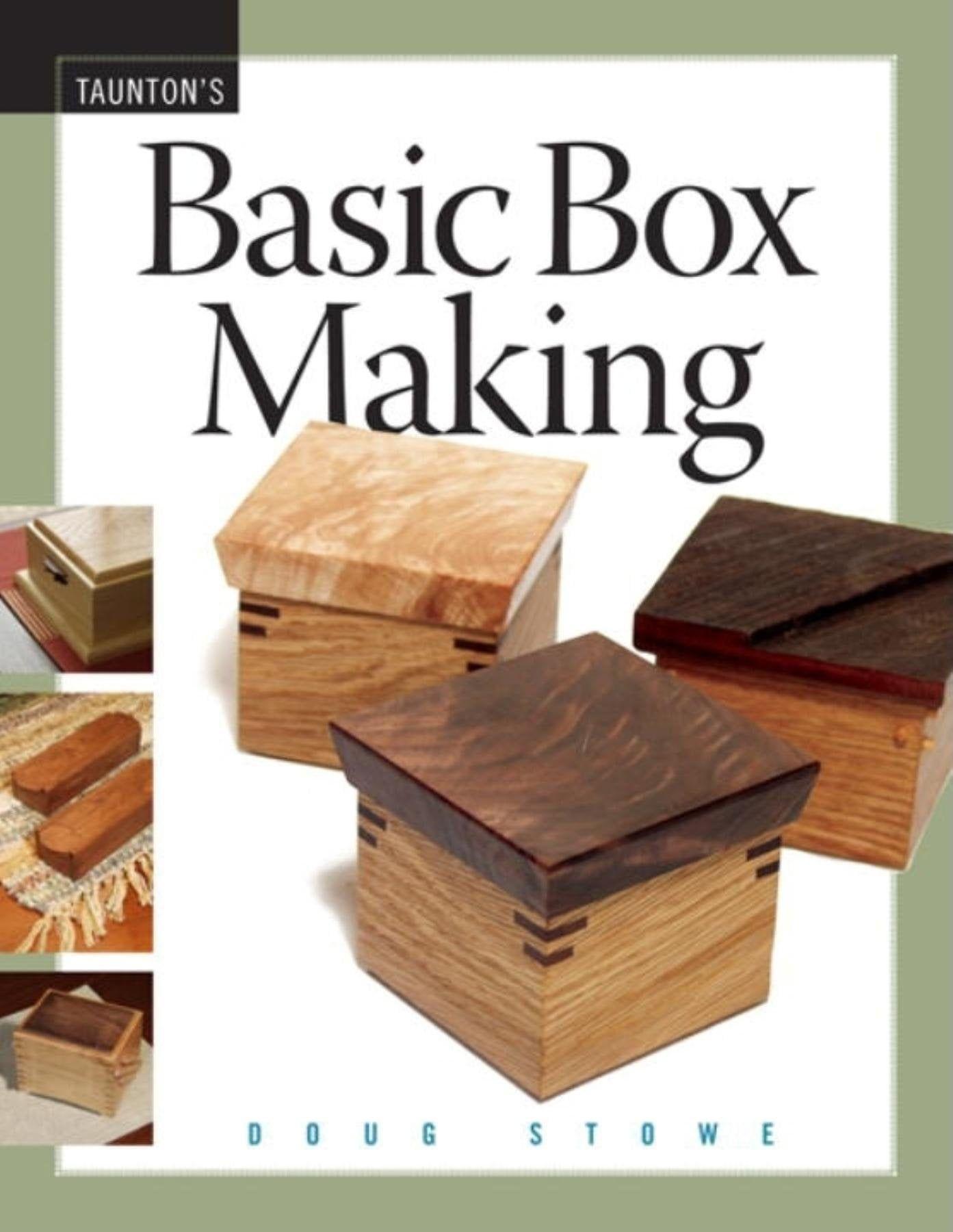 Taunton's Basic Box Making Book By Doug Stowe