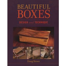 Beautiful Boxes Design and Technique by Doug Stowe