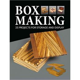 Box Making - 25 Projects For Storage And Display