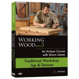 Working Wood Series 3 Traditional Workshop Jigs and Devices DVD