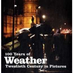 100 Years of Weather Book - The 20th Century in Pictures