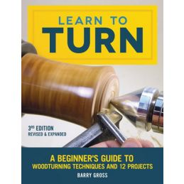 Learn To Turn Woodturning Book By Barry Gross