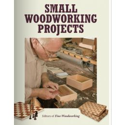 Small Woodworking Projects (The Best of Fine Woodworking)