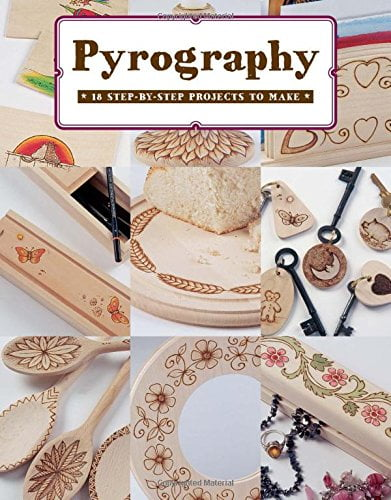 Pyrography 18 Step By Step Projects To Make Book For